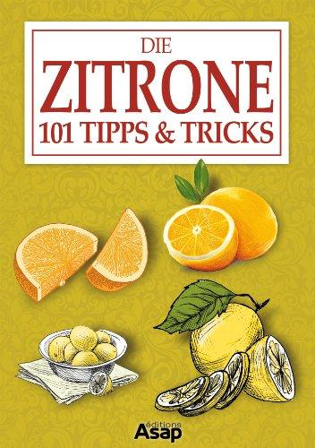 Die Zitrone: 101 Tipps & Tricks -
