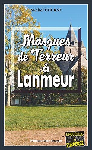 Masques de terreur à Lanmeur: Un Halloween meurtrier en Bretagne (Enquêtes & Suspense)