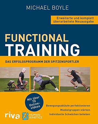 Functional Training - Erweiterte und komplett überarbeitete Neuausgabe: Bewegungsabläufe perfektionieren - Muskelgruppen stärken - individuelle Schwächen beheben. Mit über 70 Online-Videos