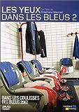 Les Yeux dans les bleus - Vol.2 : Dans les coulisses des bleus 2002