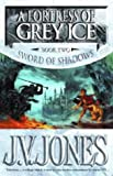 A Fortress Of Grey Ice: Book 2 of the Sword of Shadows