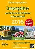 BVCD-Campingführer Deutschland 2016: Campingplätze und Wohnmobilstellplätze in Deutschland