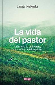 La vida del pastor par James Rebanks