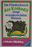 Im Fliederbusch das Krokodil singt wunderschöne Weisen.