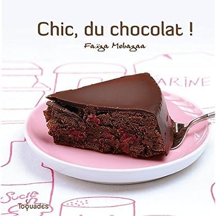 Chic, du chocolat ! (TOQUADES)