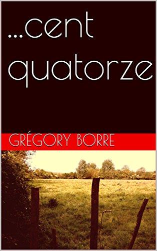 Descargar Libro ...cent quatorze de Grégory BORRE