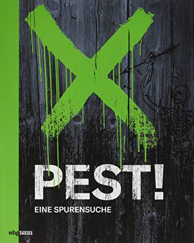 Pest! Eine Spurensuche. Opulenter Katalog zur Sonderausstellung mit 710 Abbildungen zur Geschichte und den Folgen der Pest.
