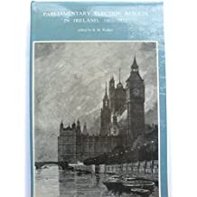 Parliamentary Election Results in Ireland, 1801-1922 (New History of Ireland) by Brian Mercer Walker (1-Jan-1978) Hardcover
