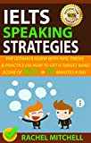 #6: IELTS Speaking Strategies: The Ultimate Guide With Tips, Tricks, And Practice On How To Get A Target Band Score Of 8.0+ In 10 Minutes A Day