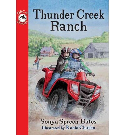 By Bates, Sonya [ [ Thunder Creek Ranch (Orca Echoes (Quality)) ] ] May-2013[ Paperback ]