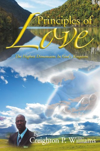Principles of Love: The Highest Dimensions in God's Kingdom