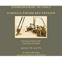 Somewhere in Italy: V-Mails from My Father