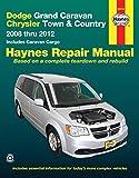 Dodge Grand Caravan & Chrysler Town & Country: 2008 thru 2012 Includes Caravan Cargo (Haynes Manuals)