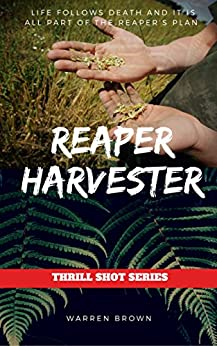 REAPER HARVESTER (THRILL SHOT SERIES Book 1) by [BROWN, WARREN]