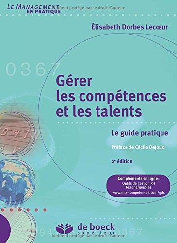 Gérer les compétences et les talents : Le guide pratique