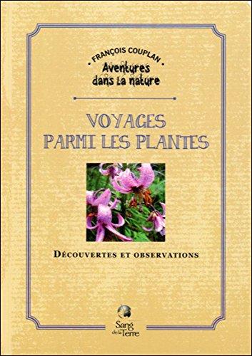 Voyages parmi les plantes - Découvertes et observations