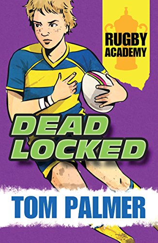 Rugby Academy: Deadlocked (Rugby Academy 3)