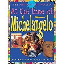 In the Time of Michaelangelo: The Renaissance Period