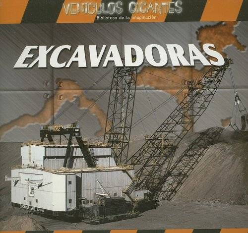 Excavadoras = Giant Diggers (Vehiculos Gigantes / Giant Vehicles) por Jim Mezzanotte