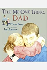 Tell Me One Thing, Dad Hardcover