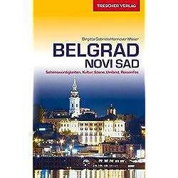 Reiseführer Belgrad und Novi Sad: Sehenswürdigkeiten, Kultur, Szene, Umland, Reiseinfos (Trescher-Reihe Reisen) Autovermietung Serbien