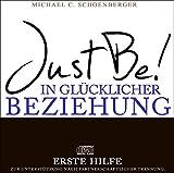 Just Be! In glücklicher Beziehung. Die Erste Hilfe CD.