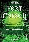 Fort Corson, tome 1 : Au commencement par Costa