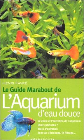 Le guide Marabout de l'aquarium d'eau douce