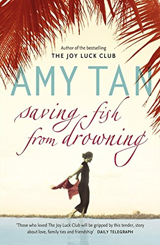 Saving Fish From Drowning por Amy Tan