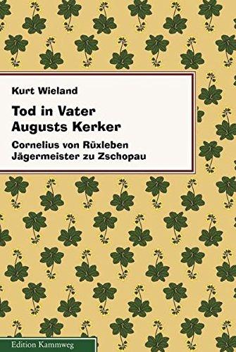 tod-in-vater-augusts-kerker-cornelius-von-ruxleben-jagermeister-zu-zschopau