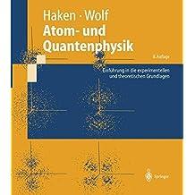 Atom- und Quantenphysik: Einführung in die experimentellen und theoretischen Grundlagen (Springer-Lehrbuch)