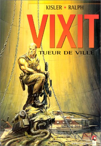 Vixit, tome 1 : Tueur de ville