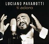 Songtexte von Luciano Pavarotti - Ti adoro