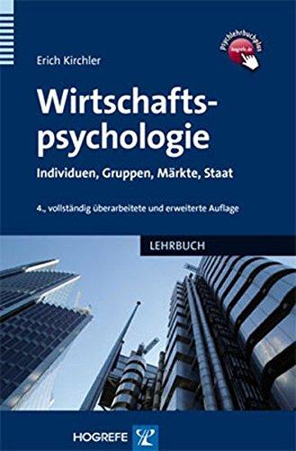 Wirtschaftspsychologie: Individuen, Gruppen, Märkte, Staat