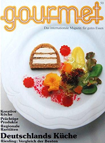 Gourmet Band 50 - Das internationale Magazin für gutes Essen - Deutschlands Küche - Riesling: Vergleich der Besten - Kreative Köche, prächtige Produkte, regionale Raritäten