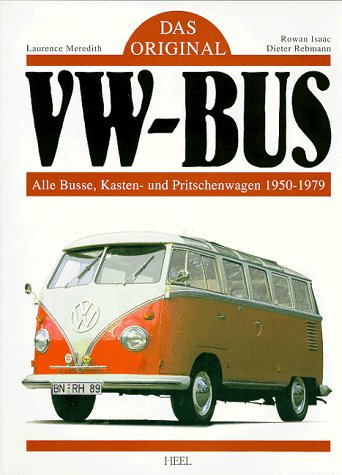 Preisvergleich Produktbild Das Original: VW Bus: Busse, Transporter- und Pritschenwagen 1950 bis 1979