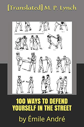 100 Ways to Defend Yourself in the Street: by Émile André