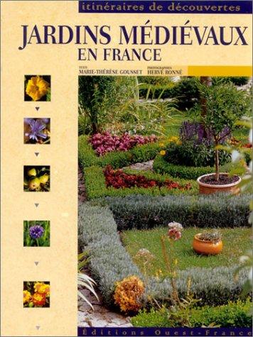 Jardins médiévaux en France par Marie-Thérèse Gousset