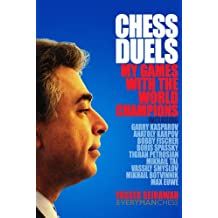 Chess Duels: My Games with the World Champions (English Edition)