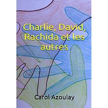 Charlie, David, Rachida et les autres