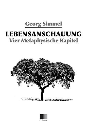 Lebensanschauung : Vier Metaphysische Kapitel