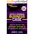 Project Management - Write a Winning Business Case: How To Identify The Hottest Options & Secure The Best Investment - Bonus Download Included (ProjectTemplates® Book 2)