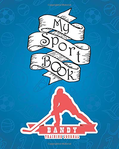 My sport book - Bandy training journal: 200 cream pages with 8