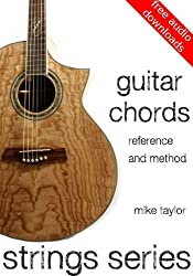 Guitar Chords Reference and Method (Strings Series Guitar Book 1) (English Edition)