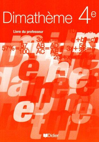 Dimathème Mathématiques 4e : Livre du professeur