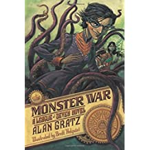 The Monster War: A League of Seven Novel (The League of Seven) by Alan Gratz (2016-07-12)