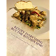Ketofy Everything But the Kitchen Sink!: Anthology of recipes from She Calls Me Hobbit