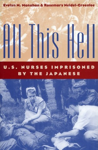 All This Hell: U.S. Nurses Imprisoned by the Japanese by Evelyn M. Monahan (2003-08-31)