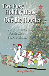 Two Foxy Holiday Hens and One Big Rooster (The Foxy Hens Book 3) (English Edition)
