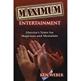 Maximum Entertainment: Director's Notes for Magicians and Mentalists